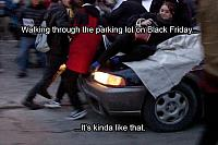 a-how-to-walk-through-the-parking-lot-on-Black-friday-its-like-that